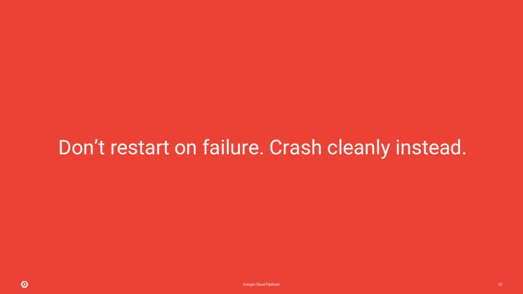 Google Cloud Platform 22 Don't restart on failu...