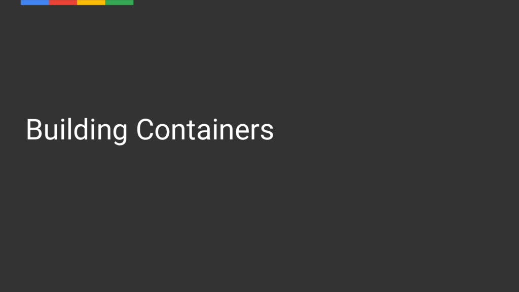 Building Containers