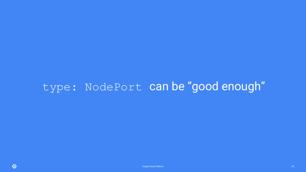 Google Cloud Platform 50 type: NodePort can be ...