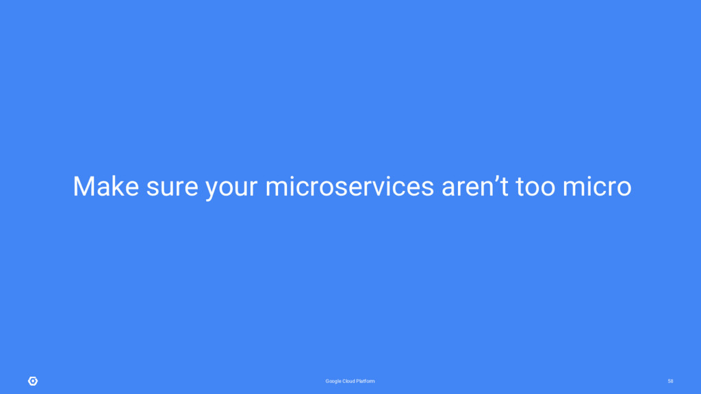 Google Cloud Platform 58 Make sure your microse...