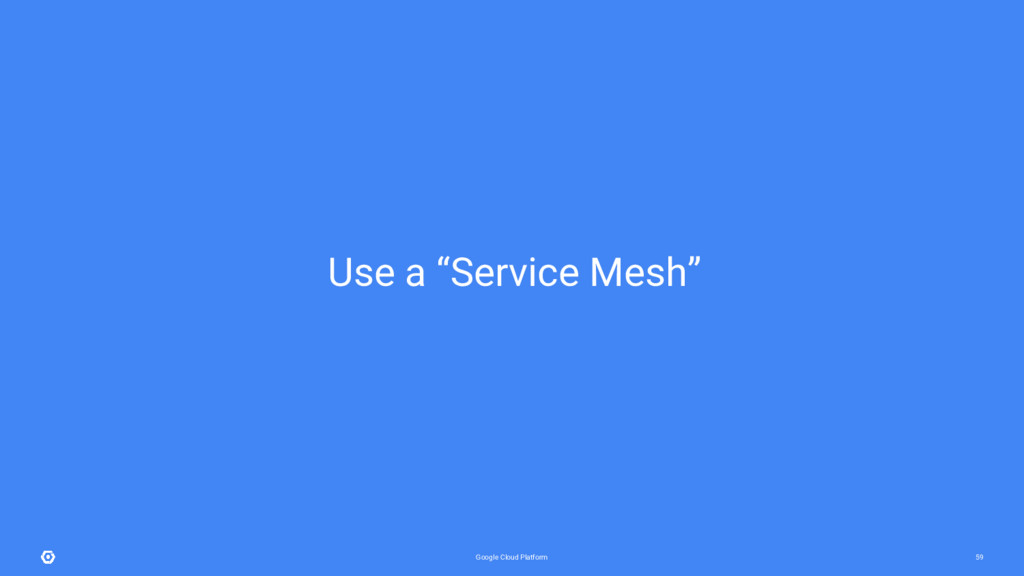 "Google Cloud Platform 59 Use a ""Service Mesh"""