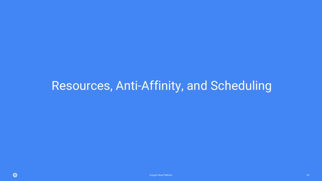 Google Cloud Platform 65 Resources, Anti-Affini...
