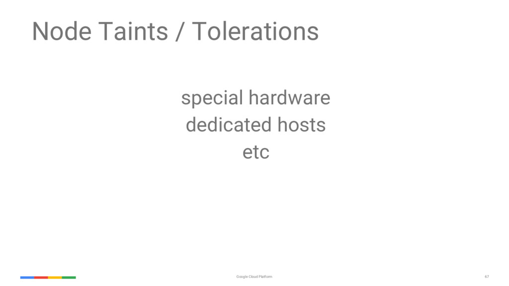 67 Google Cloud Platform Node Taints / Tolerati...