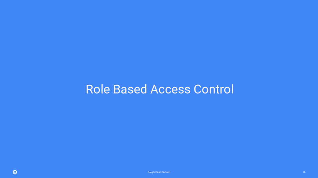 Google Cloud Platform 70 Role Based Access Cont...