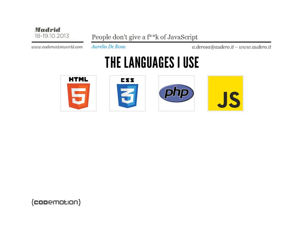 THE LANGUAGES I USE
