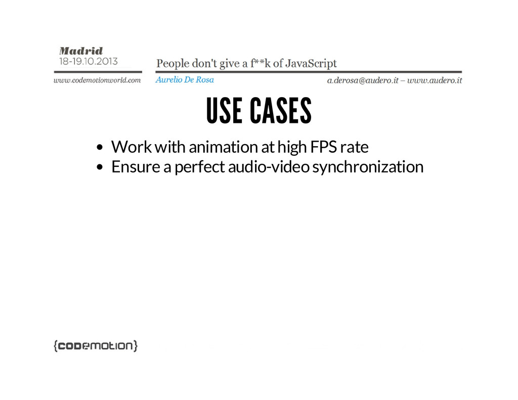 USE CASES Work with animation at high FPS rate ...