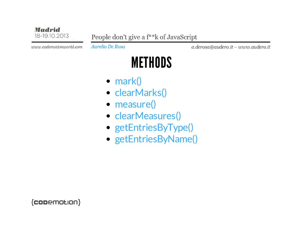 METHODS mark() clearMarks() measure() clearMeas...
