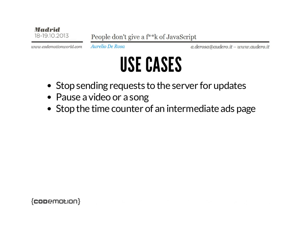 USE CASES Stop sending requests to the server f...