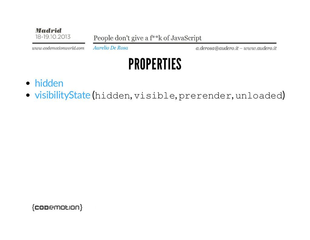 PROPERTIES hidden visibilityState (h i d d e n ...