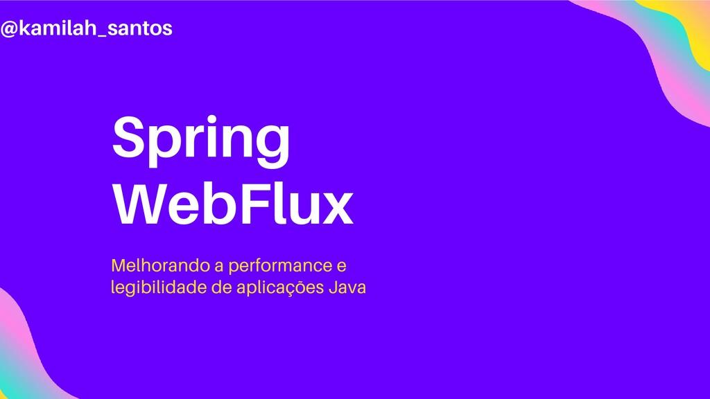 Spring WebFlux Melhorando a performance e legib...