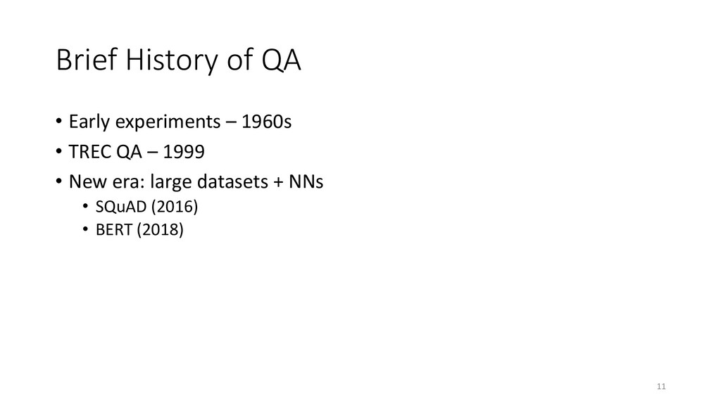 Brief History of QA • Early experiments – 1960s...