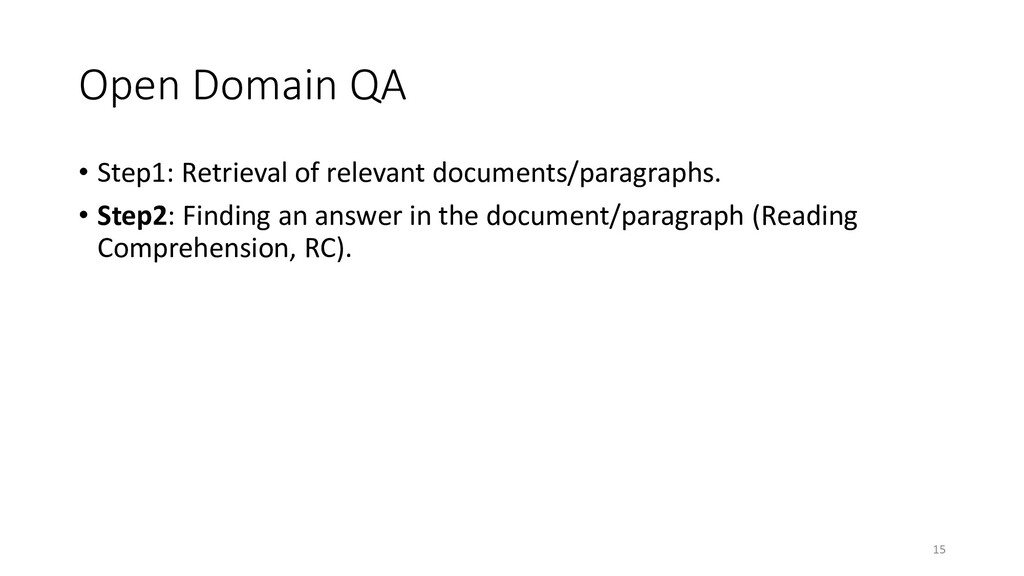 Open Domain QA • Step1: Retrieval of relevant d...