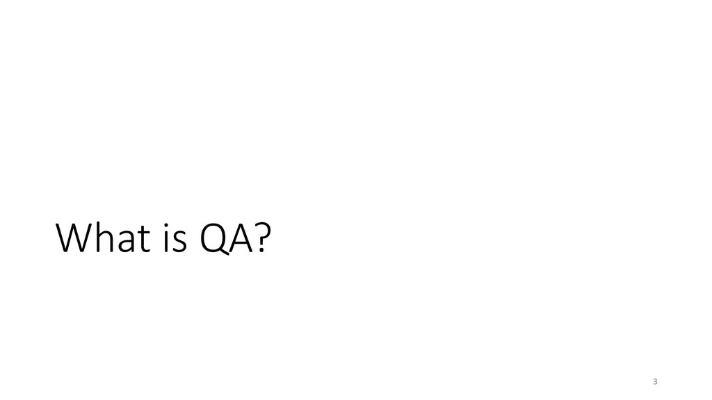 What is QA? 3