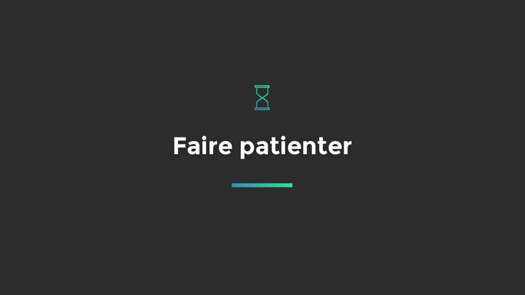 Faire patienter