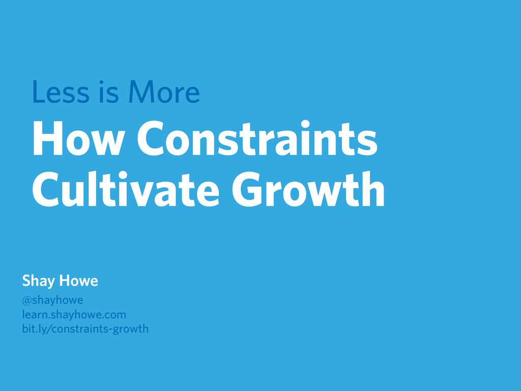 Less is More How Constraints Cultivate Growth S...