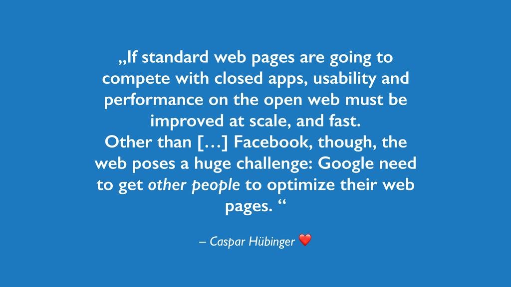 """– Caspar Hübinger ❤ """"If standard web pages are ..."""