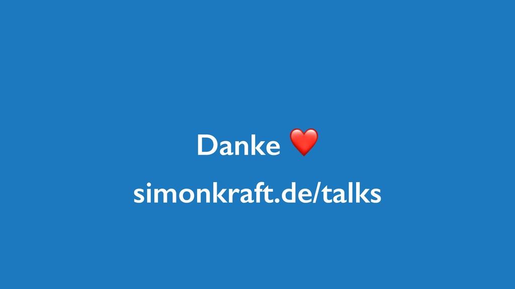 Danke ❤ simonkraft.de/talks