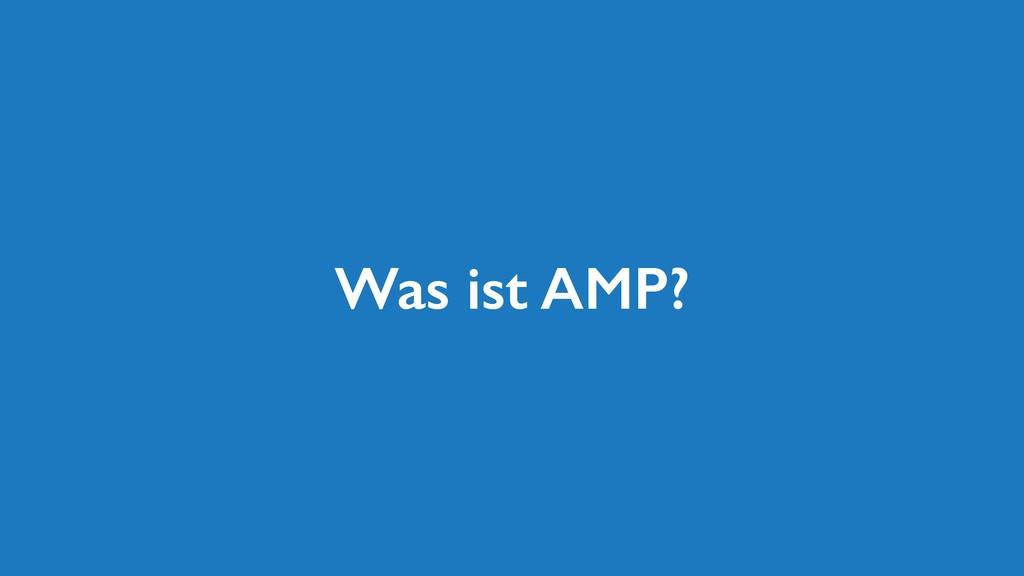Was ist AMP?