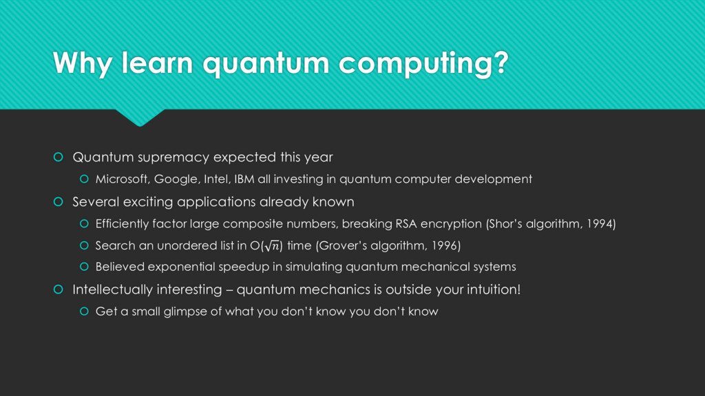 Why learn quantum computing?  Quantum supremac...