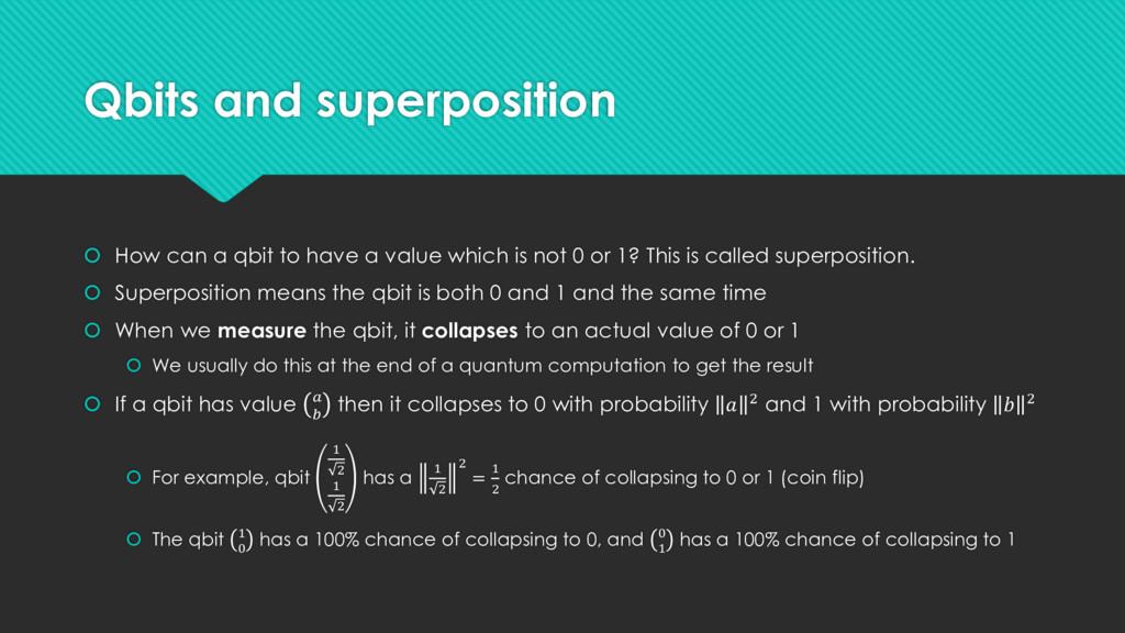 Qbits and superposition  How can a qbit to hav...