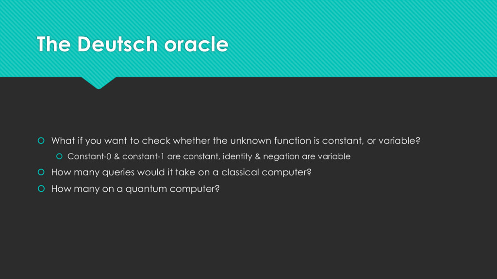 The Deutsch oracle  What if you want to check ...