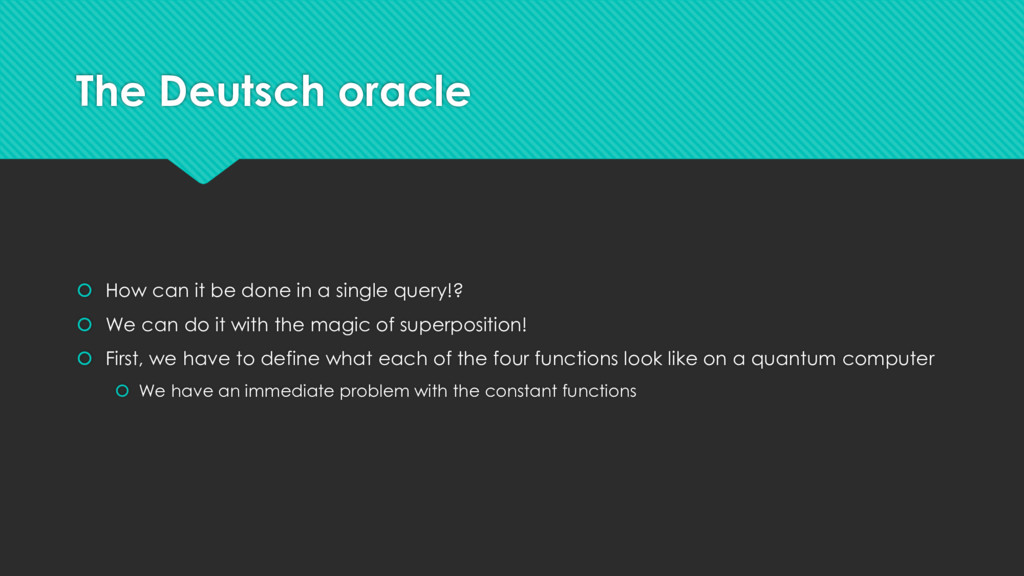 The Deutsch oracle  How can it be done in a si...