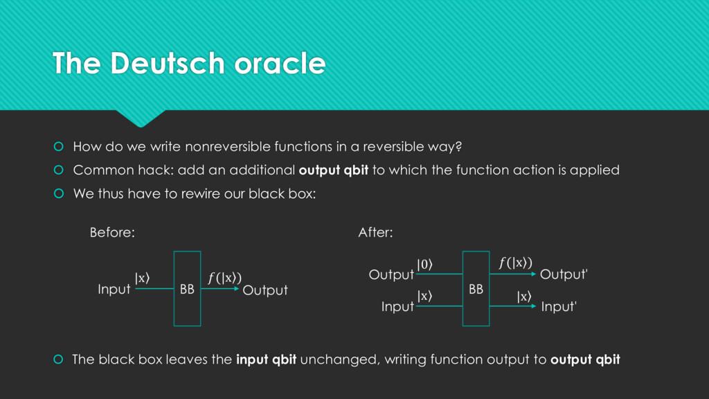 The Deutsch oracle  How do we write nonreversi...