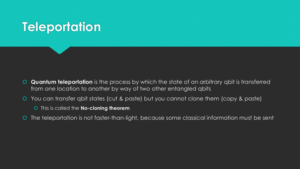 Teleportation  Quantum teleportation is the pr...