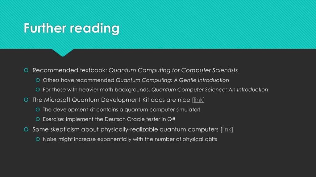 Further reading  Recommended textbook: Quantum...