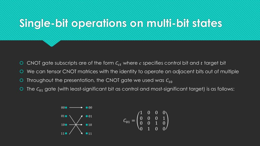 Single-bit operations on multi-bit states  CNO...