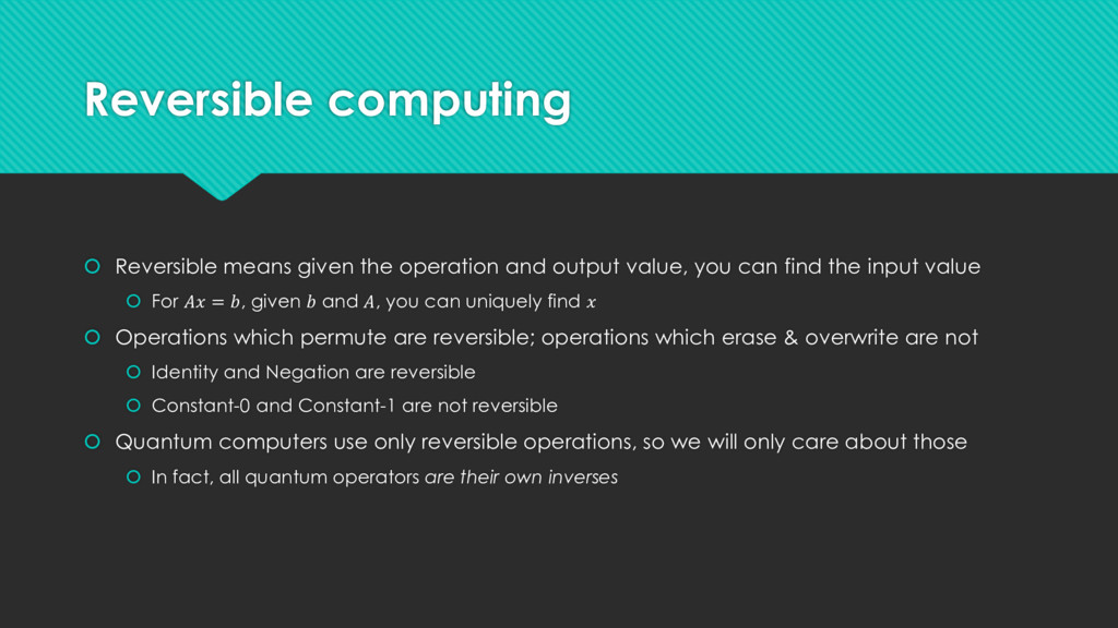 Reversible computing  Reversible means given t...