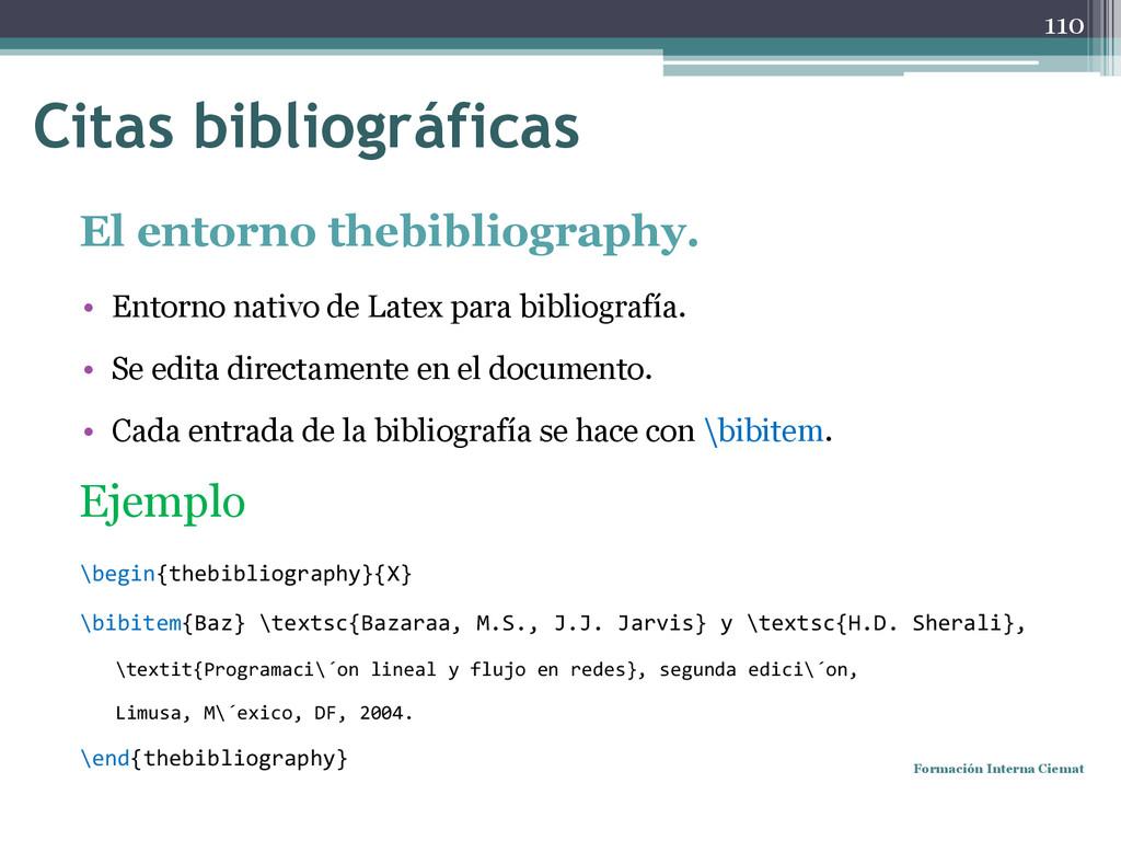 El entorno thebibliography. • Entorno nativo de...
