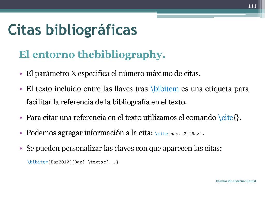 El entorno thebibliography. • El parámetro X es...