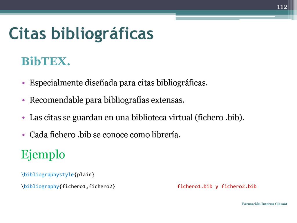 BibTEX. • Especialmente diseñada para citas bib...
