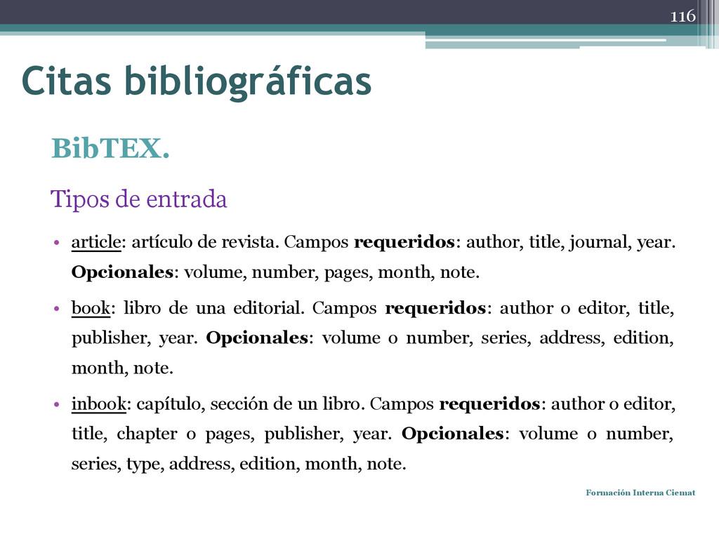BibTEX. Tipos de entrada • article: artículo de...