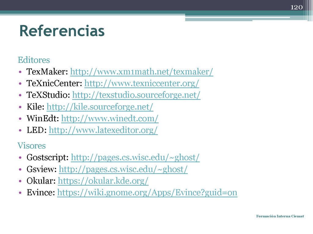 Referencias Editores • TexMaker: http://www.xm1...