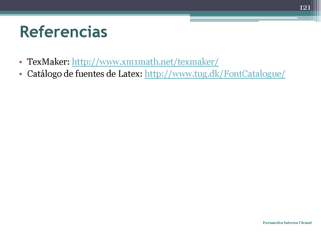 Referencias • TexMaker: http://www.xm1math.net/...