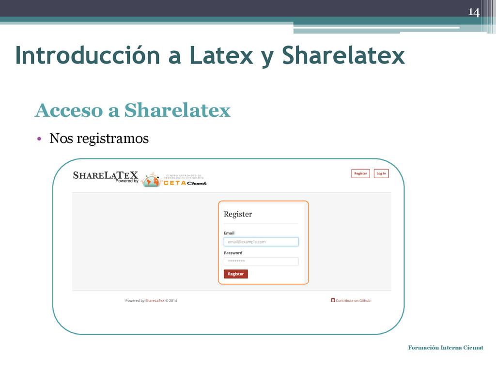 Acceso a Sharelatex • Nos registramos Formación...