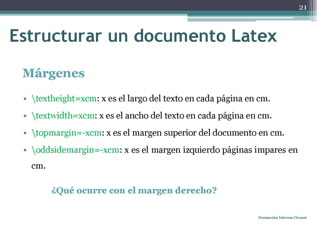 Márgenes • \textheight=xcm: x es el largo del t...