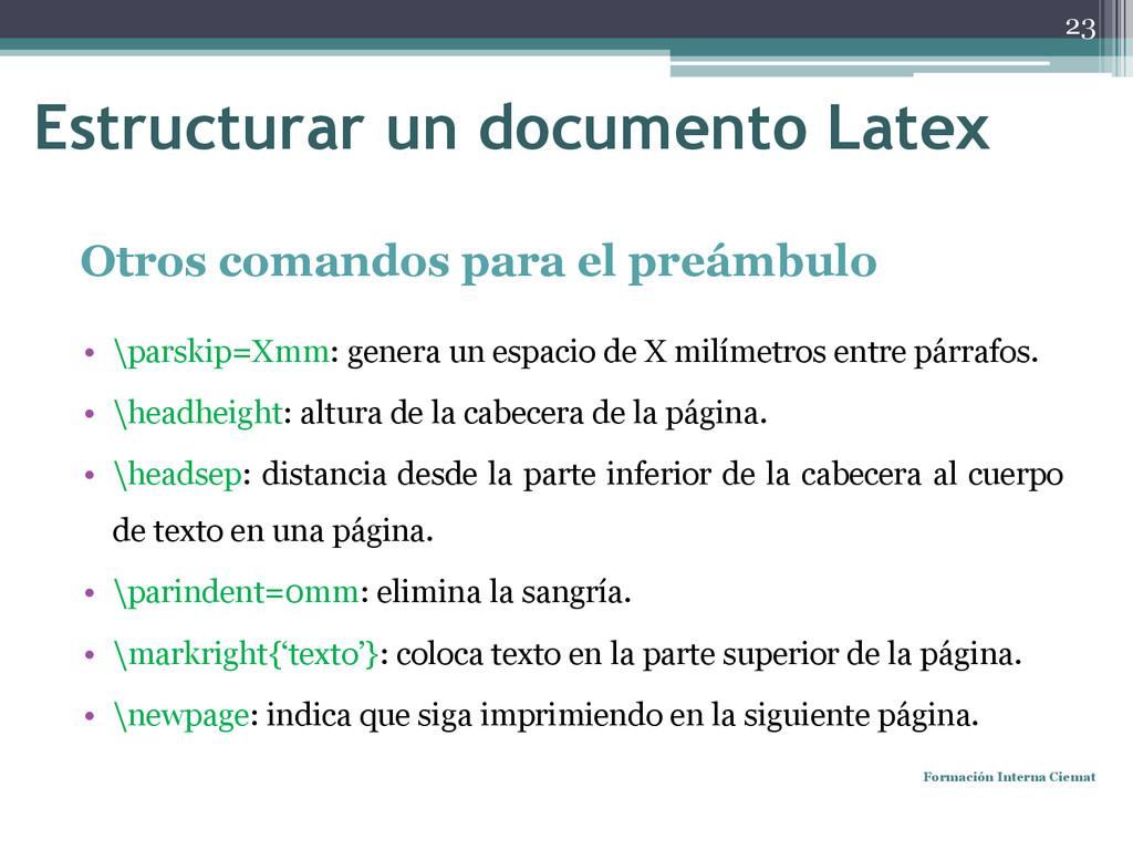 Otros comandos para el preámbulo • \parskip=Xmm...