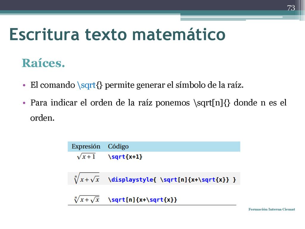 Raíces. • El comando \sqrt{} permite generar el...