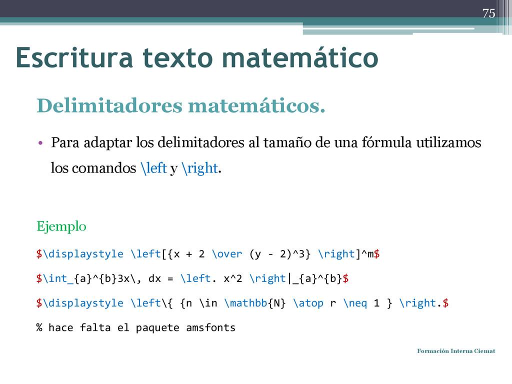 Delimitadores matemáticos. • Para adaptar los d...