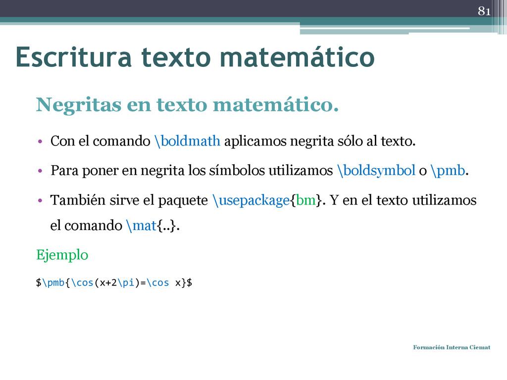 Negritas en texto matemático. • Con el comando ...