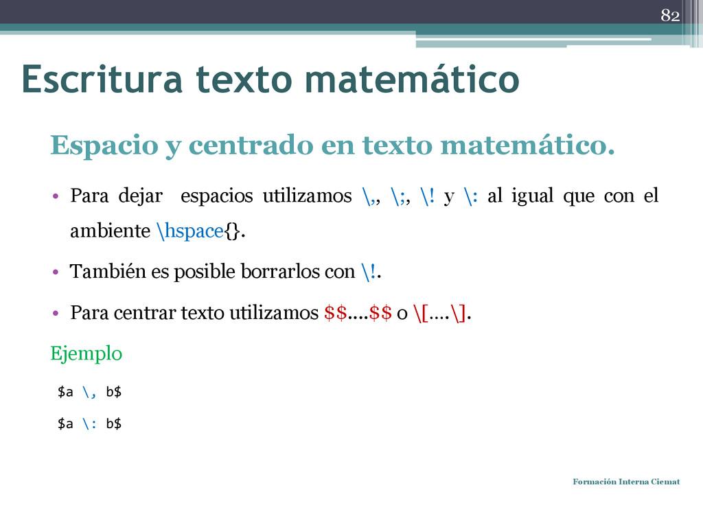 Espacio y centrado en texto matemático. • Para ...