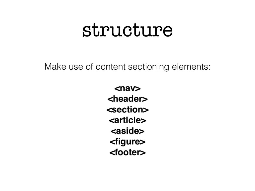 structure Make use of content sectioning elemen...