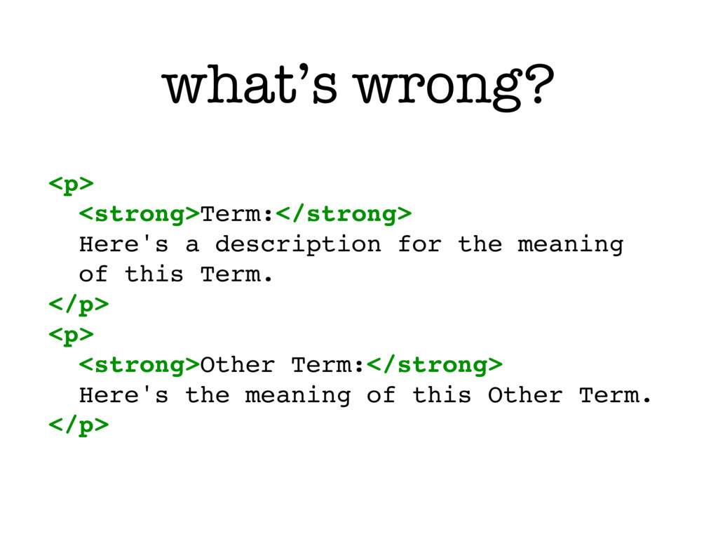what's wrong? <p> <strong>Term:</strong> Here's...