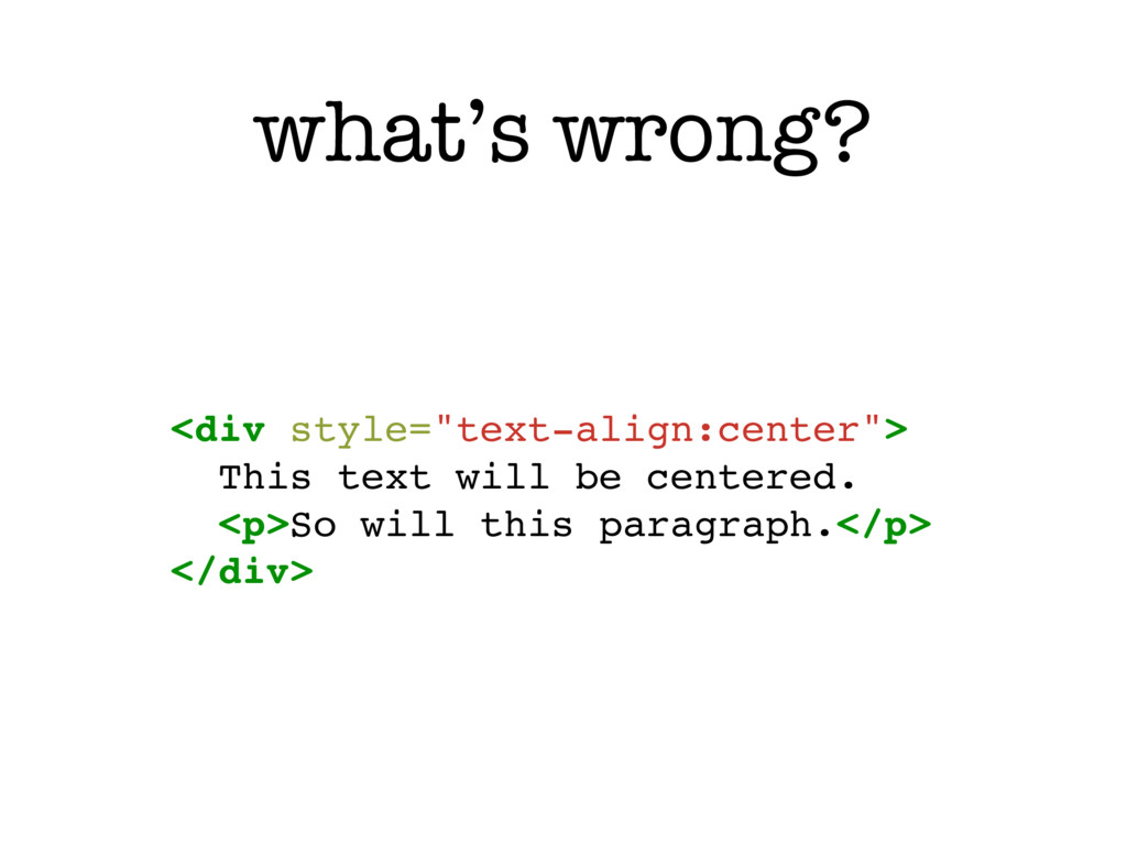 """what's wrong? <div style=""""text-align:center""""> T..."""
