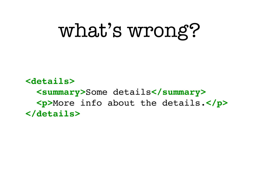 what's wrong? <details> <summary>Some details</...
