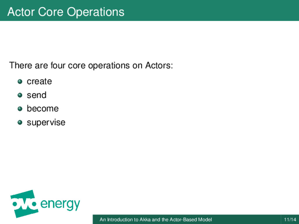 Actor Core Operations There are four core opera...