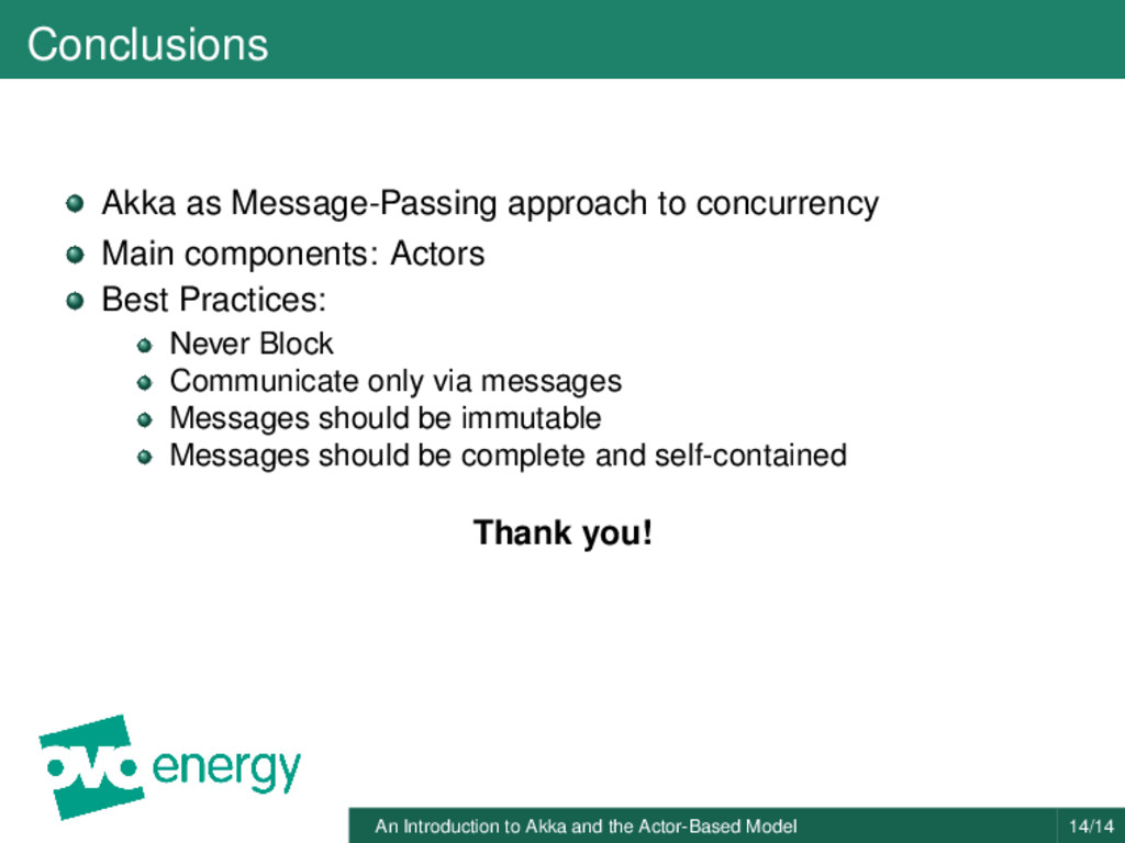 Conclusions Akka as Message-Passing approach to...